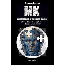 MK - Abus Rituels & Contrôle Mental (French Edition)