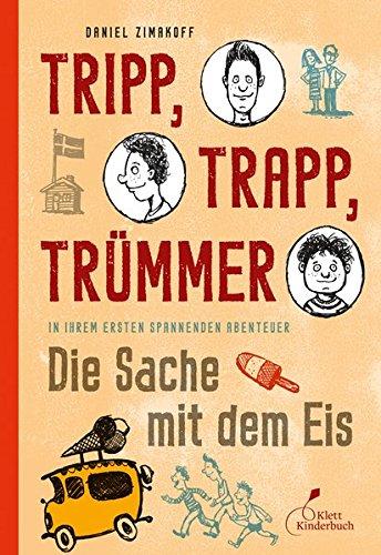 Price comparison product image Tripp,  Trapp,  Trümmer 01. Die Sache mit dem Eis