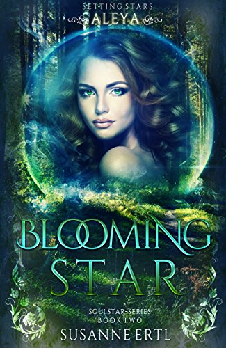 Blooming Star - Aleya: Setting Stars (Soul Star Series Book ()