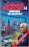 Surrender the Galactica!: (Battlestar Galactica 14 )