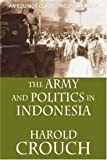 The Army and Politics in Indonesia, Harold Crouch, 9793780509