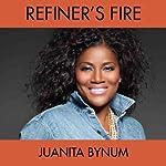 Refiner's Fire | Dr. Juanita Bynum II