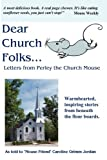 img - for Dear Church Folks...Letters from Perley the Church Mouse book / textbook / text book