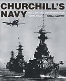 Churchill's Navy, Brian Lavery, 1844860353