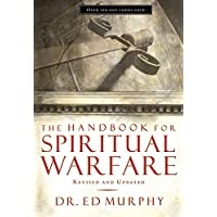 The Handbook for Spiritual Warfare: Revised and Updated