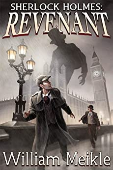 Sherlock Holmes: Revenant by [Meikle, William]