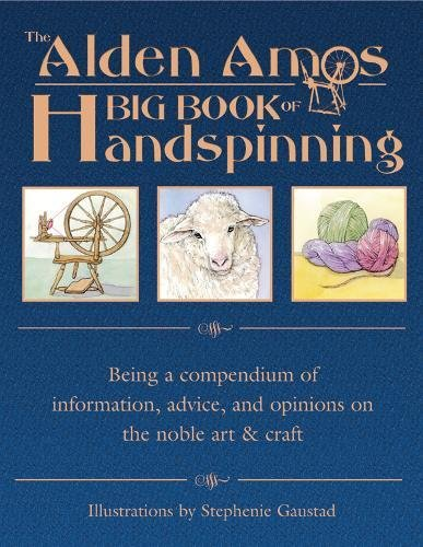 Download The Alden Amos Big Book of Handspinning: Being A Compendium of Information, Advice, and Opinions On the Noble Art & Craft ebook