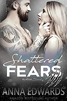 Shattered Fears (Glacial Blood Book 4) by [Edwards, Anna]