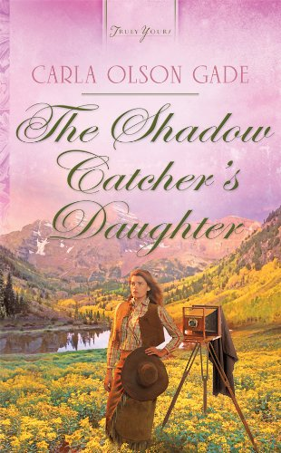 The Shadow Catcher's Daughter (Truly Yours Digital Editions Book 991)