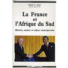 La France et l'Afrique du Sud. Histoire, Mythes et Enjeux Contemp