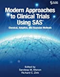 img - for Modern Approaches to Clinical Trials Using SAS: Classical, Adaptive, and Bayesian Methods book / textbook / text book