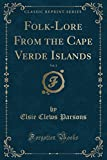 Folk-Lore From the Cape Verde Islands, Vol. 1 (Classic Reprint)
