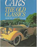 img - for Cars: The Old Classics from the Early Days to 1945 book / textbook / text book