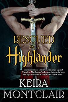 Rescued by a Highlander: Alex and Maddie (Clan Grant series Book 1) by [Montclair, Keira]