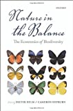 Nature in the Balance : The Economics of Biodiversity, Helm, Dieter and Hepburn, Cameron, 0199676887