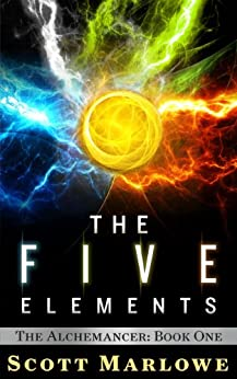The Five Elements (The Alchemancer: Book One) by [Marlowe, Scott]