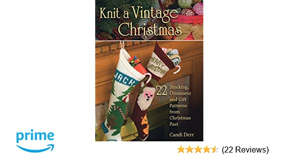 Knit A Vintage Christmas 22 Stocking Ornament And Gift Patterns