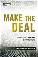 Make the Deal: Negotiating Mergers and Acquisitions Front Cover