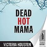 Dead Hot Mama | Victoria Houston
