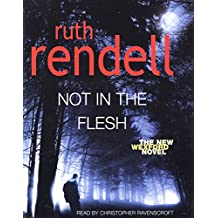 Not in the Flesh: (A Wexford Case)