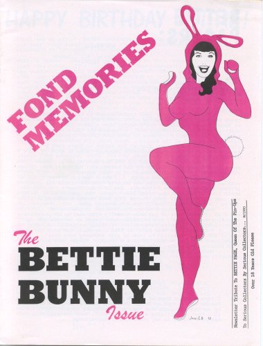 Fond Memories - The Bettie Bunny Issue - Newsletter tribute to Bettie Page, Queen of the pin-ups to serious collectors by serious collectors