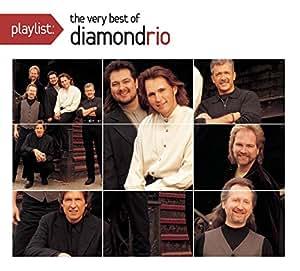 Playlist: The Very Best Of Diamond Rio