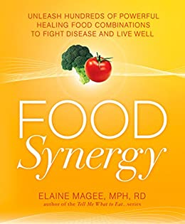 Food Synergy: Unleash Hundreds of Powerful Healing Food Combinations to Fight Disease and Live Well by [Magee, Elaine]