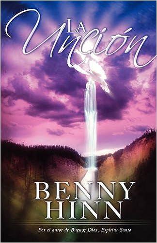La Unción, de Benny Hinn
