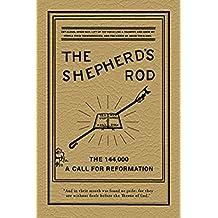 The Shepherd's Rod Volume 1: The 144,000 of Revelation 7--Call For Reformation (The Shepherd's Rod Series)