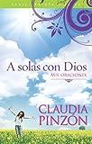 A solas con Dios (Spanish Edition)