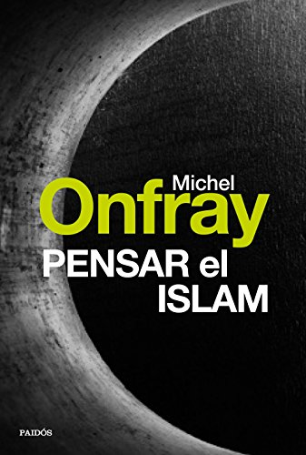 Pensar El Islam Contextos Libro Epub Michel Onfray Habookhema