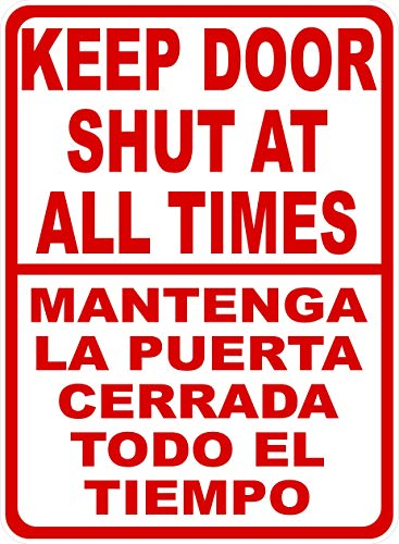 Bilingual Keep Door Shut at All Times Sign. Mantenga Puerta Cerrada Todo Tiempo. English & Spanish Safety Signs. 9x12 Metal. Made in the U.S.A.