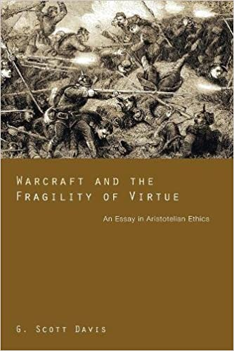 com warcraft and the fragility of virtue an essay in warcraft and the fragility of virtue an essay in aristotelian ethics reprint edition