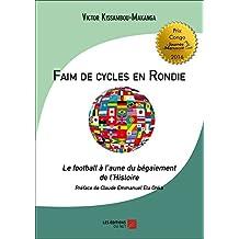 Faim de cycles en Rondie: Le football à l'aune du bégaiement de l'Histoire. (French Edition)