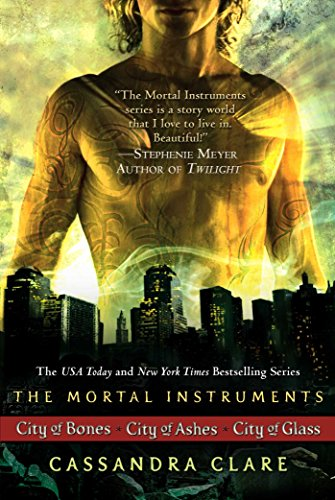 (Cassandra Clare: The Mortal Instrument Series (3 books): City of Bones; City of Ashes; City of Glass (The Mortal Instruments))