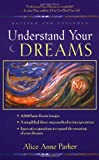 Understand Your Dreams, Alice Anne Parker, 0915811952