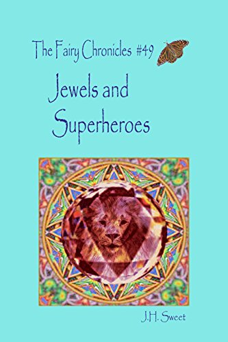Jewels and Superheroes (The Fairy Chronicles -