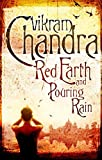 Red Earth and Pouring Rain by Vikram Chandra (2007-06-07)