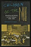 Children of the Mill : Schooling and Society in Gary, Indiana, 1906-1960, Cohen, Ronald D., 0253313775