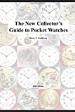 The New Collector's Guide to Pocket Watches: 4th