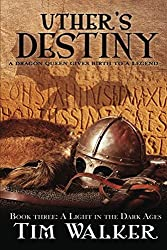 Uther's Destiny (A Light in the Dark Ages)
