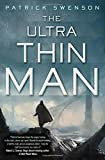 The Ultra Thin Man, Patrick Swenson, 0765336944