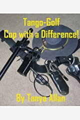 Tango-Golf  Cop with a Difference!
