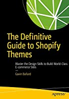 The Definitive Guide to Shopify Themes: Master the Design Skills to Build World-Class Ecommerce Sites Front Cover