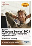 Microsoft Windows Server 2003: Active Directory Strategy and Implementation 30 Hour Training Course (Gold Edition) (PC)