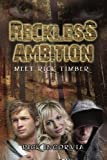 Reckless Ambition, Rick Incorvia, 1441503471