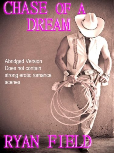 Chase of a Dream: ABRIDGED Version (Chase Series Book 2) by [Field, Ryan]