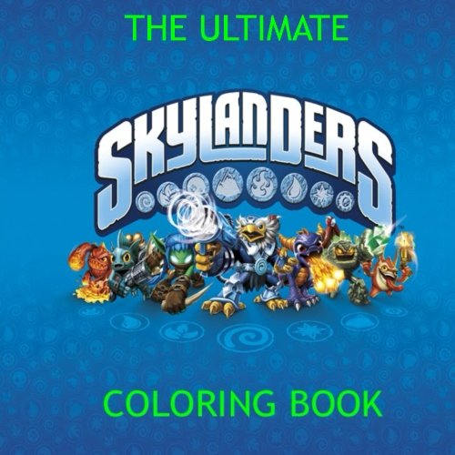 B.o.o.k The Ultimate Skylander Coloring Book: Gift, Present, Kaos, Master Eon, Superchargers, Adventure, Swa [E.P.U.B]