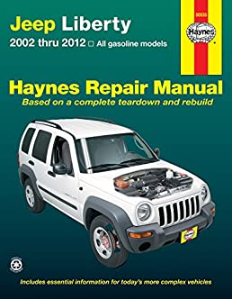 jeep liberty 2002 thru 2012 all gasoline models haynes repair rh amazon com Libierty 2008 Jeep 2008 jeep liberty factory service manual