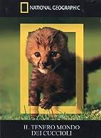 Il Tenero Mondo Dei Cuccioli (Dvd Booklet)…